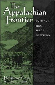 The Appalachian Frontier: America'S First Surge Westward (Appalachian Echoes Non-Fiction)