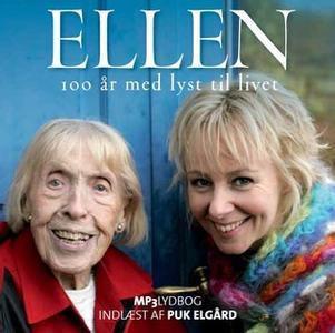 «ELLEN 100 år med lyst til livet» by Puk Elgård