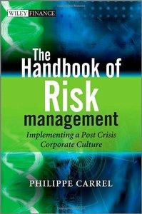 The Handbook of Risk Management: Implementing a Post-Crisis Corporate Culture (repost)