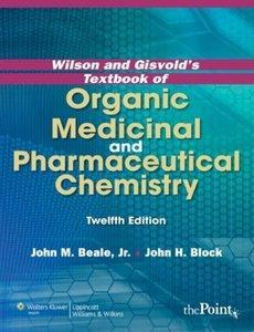 Wilson and Gisvold's Textbook of Organic Medicinal and Pharmaceutical Chemistry (12th edition)  (repost)