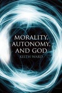 Morality, Autonomy, and God