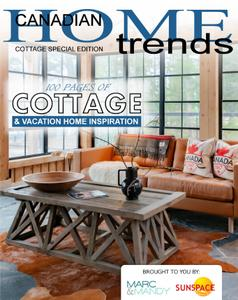 Canadian Home Trends Magazine - Cottage Special Edition April 2020
