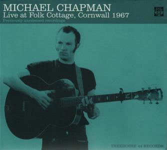 Michael Chapman - Live At Folk Cottage, Cornwall 1967 (2014)