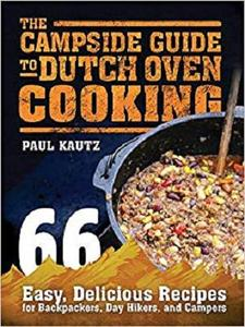 The Campside Guide to Dutch Oven Cooking