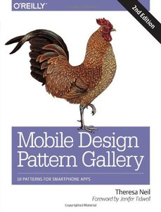 Mobile Design Pattern Gallery: UI Patterns for Smartphone Apps (2nd edition) (repost)