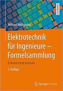 Elektrotechnik für Ingenieure - Formelsammlung: Elektrotechnik kompakt (Repost)