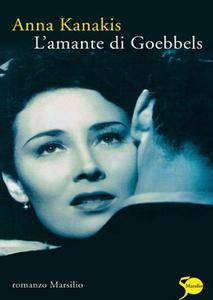 Anna Kanakis - L'amante di Goebbels