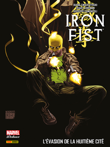 Iron Fist - Tome 3 - L'évasion de la Huitième Cité (2018)