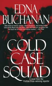 «Cold Case Squad» by Edna Buchanan