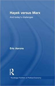 Hayek Versus Marx: And today's challenges (Repost)