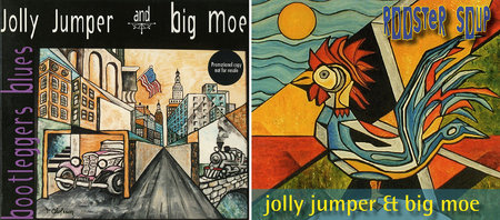 Jolly Jumper and Big Moe - Bootleggers Blues (2001) + Rooster Soup (2004)