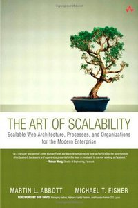 he Art of Scalability: Scalable Web Architecture, Processes, and Organizations for the Modern Enterprise