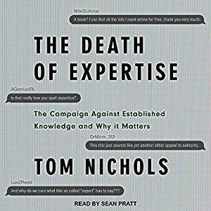 The Death of Expertise: The Campaign Against Established Knowledge and Why It Matters [Audiobook]