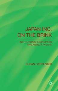 Japan Inc. on the Brink: Institutional Corruption and Agency Failure (repost)