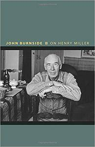 On Henry Miller: Or, How to Be an Anarchist
