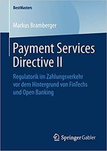 Payment Services Directive II: Regulatorik im Zahlungsverkehr vor dem Hintergrund von FinTechs und Open Banking