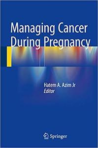 Managing Cancer during Pregnancy [Repost]