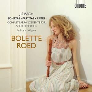 Bolette Roed - Bach: Sonatas, Partitas, Suites: Complete arrangements for solo recorder by Frans Bruggen (2018)