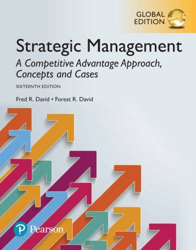 Strategic Management: A Competitive Advantage Approach, Concepts and Cases, Global Edition, 16 edition