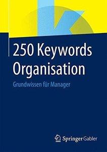250 Keywords Organisation: Grundwissen für Manager (repost)