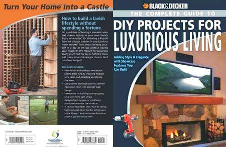 Black & Decker The Complete Guide to DIY Projects for Luxurious Living (repost)