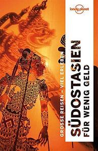 Lonely Planet Reiseführer Südostasien für wenig Geld, Auflage: 6