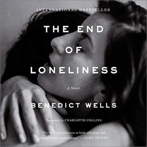 The End of Loneliness: A Novel [Audiobook]