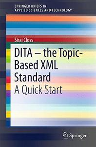 DITA – the Topic-Based XML Standard: A Quick Start  [Repost]