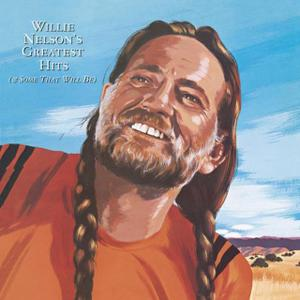 Willie Nelson - Greatest Hits (& Some That Will Be) (1995)