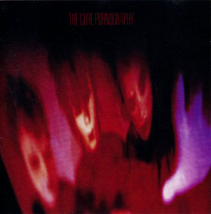 The Cure - Pornography (1982) US Press 1987 [Re-Up]
