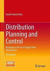 Distribution Planning and Control: Managing in the Era of Supply Chain Management (3rd edition) (Repost)