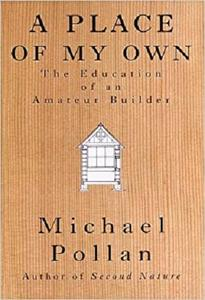 A Place of My Own: The Education of an Amateur Builder