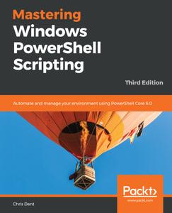 Mastering Windows PowerShell Scripting, 3rd Edition