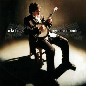 Bela Fleck - Perpetual Motion (2001)