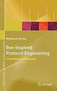 Bee-Inspired Protocol Engineering: From Nature to Networks