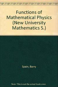 Functions of mathematical physics (The New university mathematics series)(Repost)