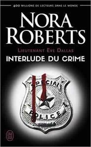 Lieutenant Eve Dallas (Tome 12.5) - Interlude du crime - Nora Roberts