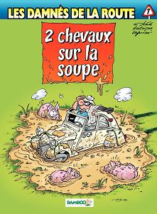 Les Damnes De La Route - Tome 7 - 2cv Sur La Soupe