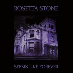 Rosetta Stone - Seems Like Forever (2019)