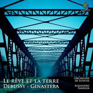 Alejandro Sandler, Caroline Lieby & Orchestre de Lutetia - Debussy & Ginastera: Le rêve et la terre (2019)