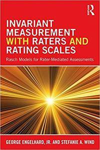 Invariant Measurement with Raters and Rating Scales: Rasch Models for Rater-Mediated Assessments