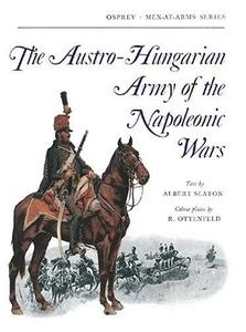 The Austro-Hungarian Army of the Napoleonic Wars (Men-at-Arms Series 5)