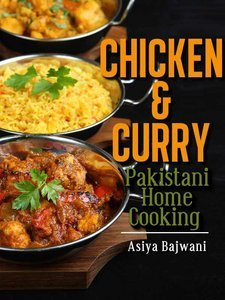 Chicken and Curry - Pakistani Home Cooking (Repost)