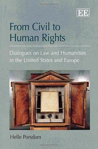 From Civil to Human Rights: Dialogues on Law and Humanities in the United States and Europe