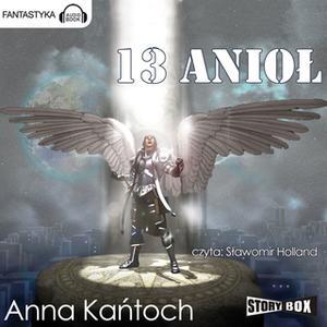 «13 Anioł» by Anna Kańtoch