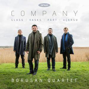 Borusan Quartet - Company: Arvo Part, Hasan Ucarsu, Philip Glass, Peteris Vasks (2017)
