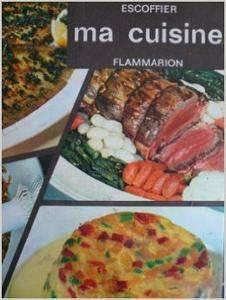 Auguste Escoffier - Ma cuisine. 2 500 recettes
