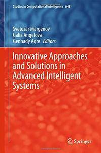 Innovative Approaches and Solutions in Advanced Intelligent Systems
