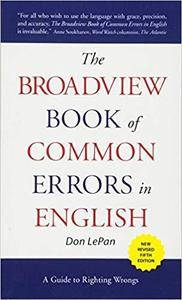 The Broadview Book of Common Errors in English: A Guide to Righting Wrongs (5th Edition)