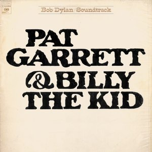 Bob Dylan - Pat Garrett & Billy The Kid (1973) US Pressing - LP/FLAC In 24bit/96kHz